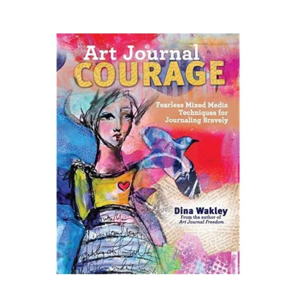 Art Journal Courage Dina Wakley